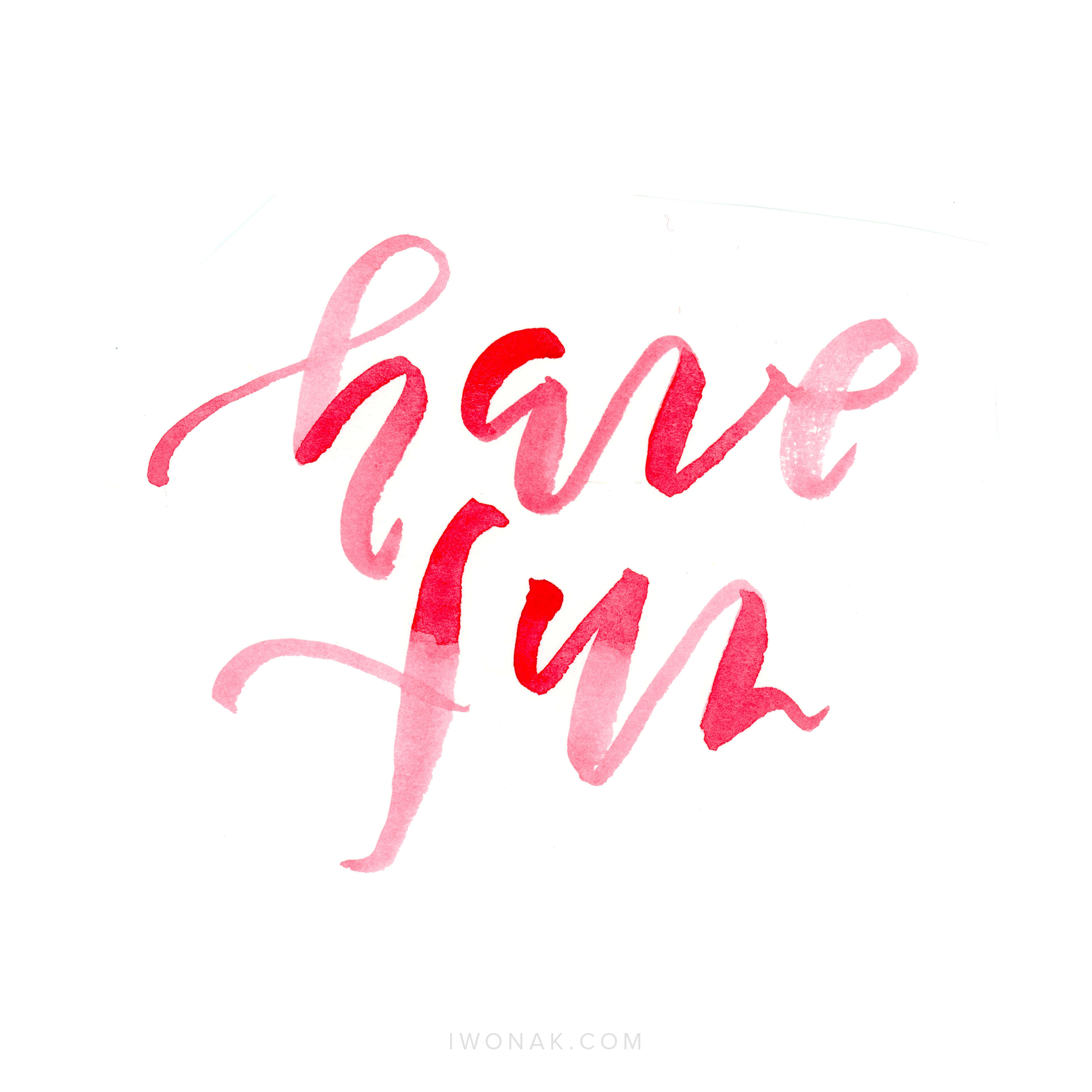Brush lettering | Have fun | by iwonak.com